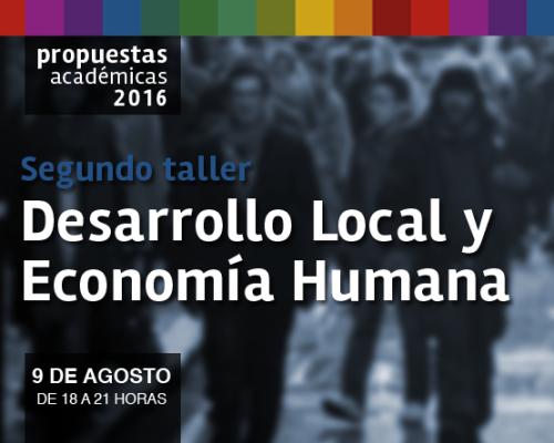 SEGUNDO TALLER :: Desarrollo Local y Economía Humana