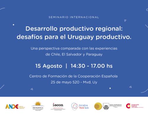 Seminario Internacional – Desarrollo productivo regional: desafìos para el Uruguay productivo