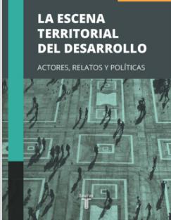 """Presentación del libro """"La escena territorial del desarrollo"""" José Arocena y Javier Marsiglia"""