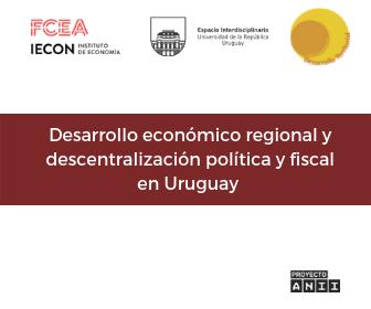 Desarrollo económico regional y descentralización política y fiscal en Uruguay