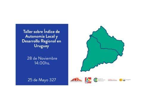 Taller regional sobre Índice de Autonomía Local y Desarrollo Regional en Uruguay