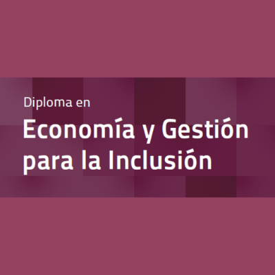 Inscripciones para el Posgrado Economía y Gestión para la Inclusión edición 2021