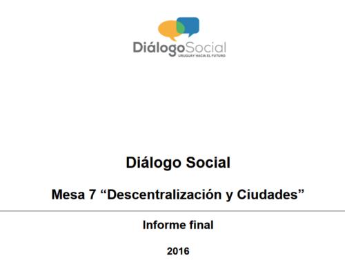 """Diálogo Social Mesa 7 """"Descentralización y Ciudades"""" (2016)"""